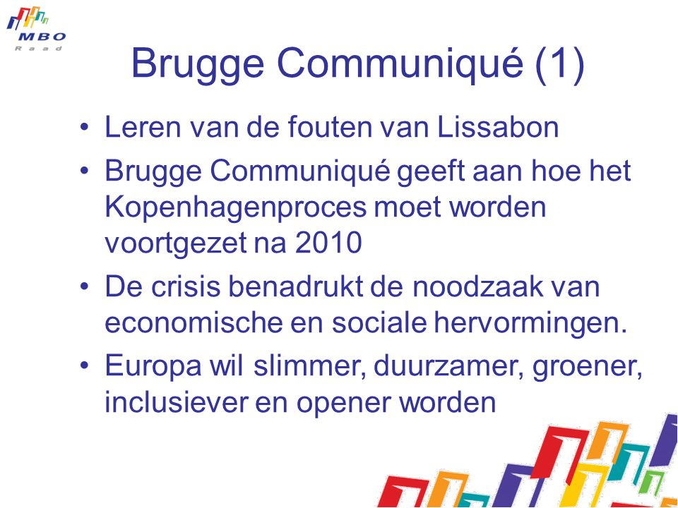 Brugge Communiqué (1) Leren van de fouten van Lissabon