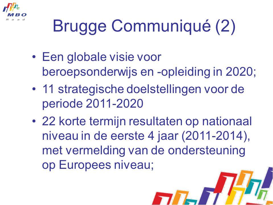 Brugge Communiqué (2) Een globale visie voor beroepsonderwijs en -opleiding in 2020; 11 strategische doelstellingen voor de periode 2011-2020.