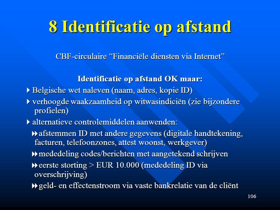8 Identificatie op afstand Identificatie op afstand OK maar:
