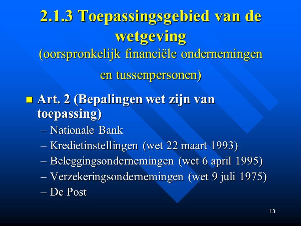2.1.3 Toepassingsgebied van de wetgeving (oorspronkelijk financiële ondernemingen en tussenpersonen)