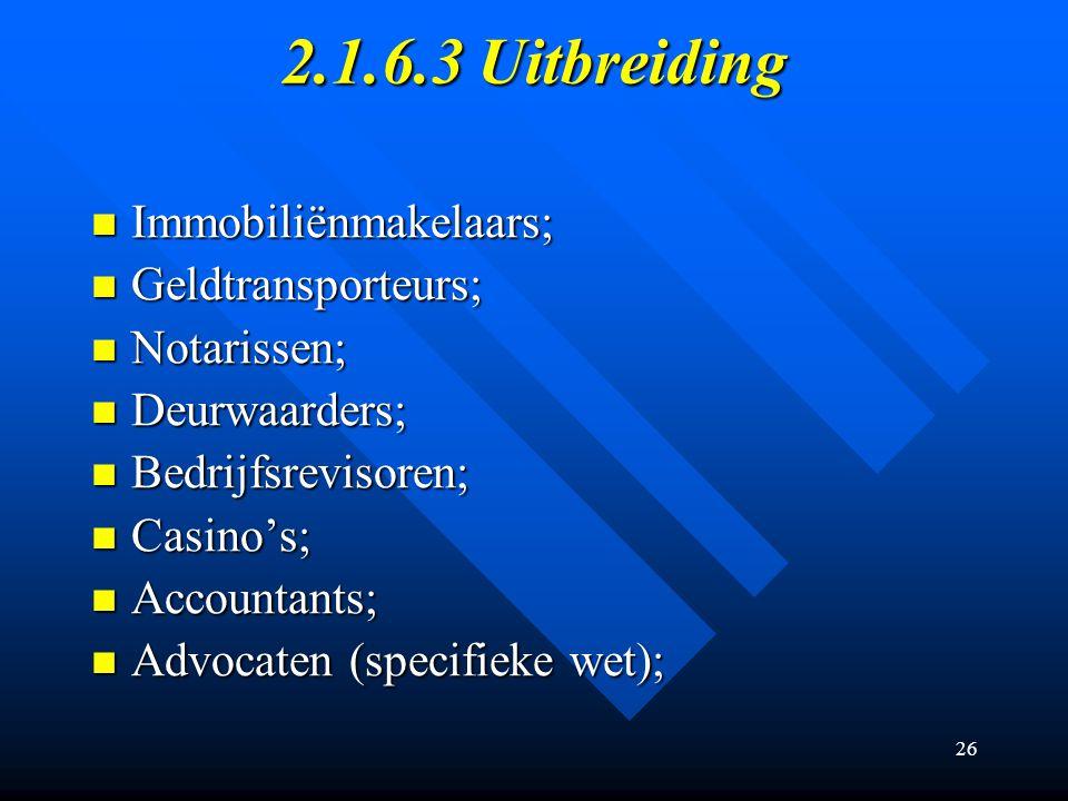 2.1.6.3 Uitbreiding Immobiliënmakelaars; Geldtransporteurs;