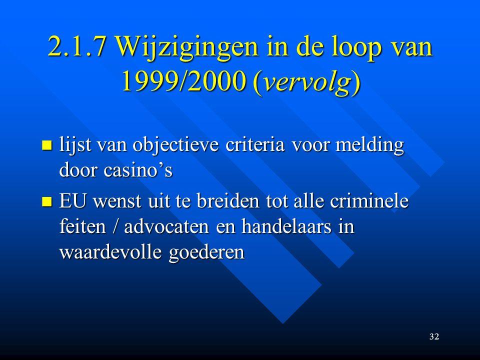 2.1.7 Wijzigingen in de loop van 1999/2000 (vervolg)