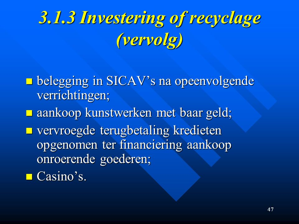 3.1.3 Investering of recyclage (vervolg)