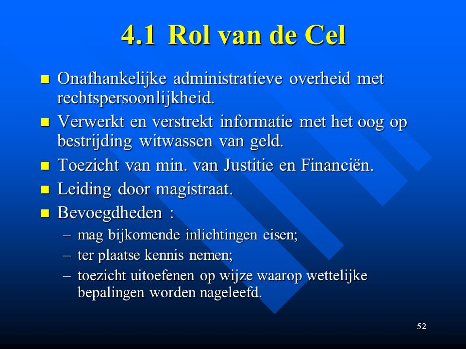 4.1 Rol van de Cel Onafhankelijke administratieve overheid met rechtspersoonlijkheid.