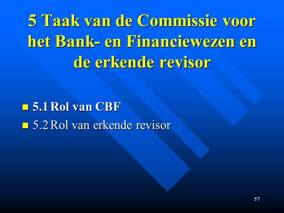 5 Taak van de Commissie voor het Bank- en Financiewezen en de erkende revisor