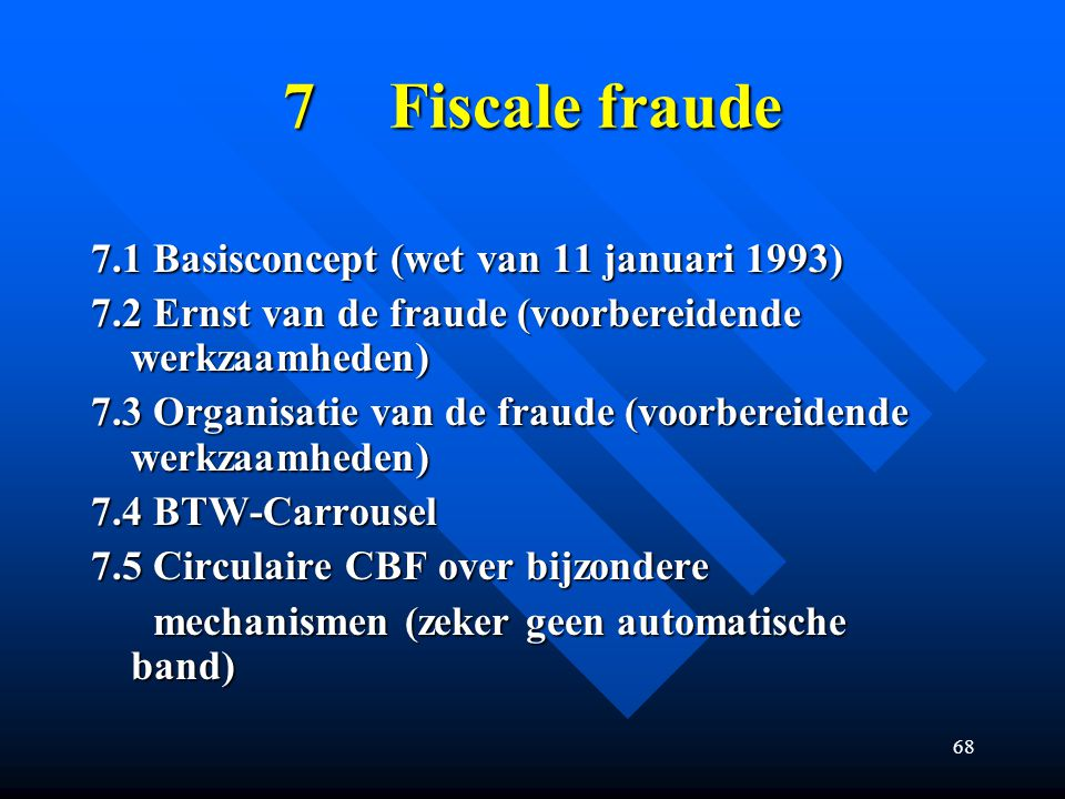 7 Fiscale fraude 7.1 Basisconcept (wet van 11 januari 1993)