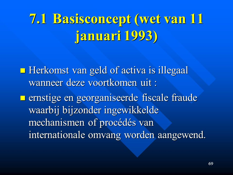 7.1 Basisconcept (wet van 11 januari 1993)