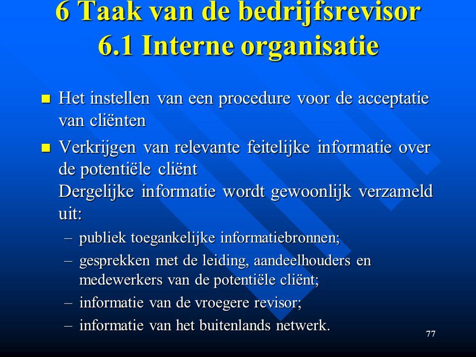 6 Taak van de bedrijfsrevisor 6.1 Interne organisatie