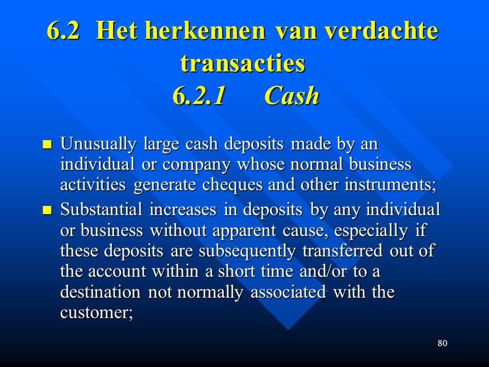 6.2 Het herkennen van verdachte transacties 6.2.1 Cash
