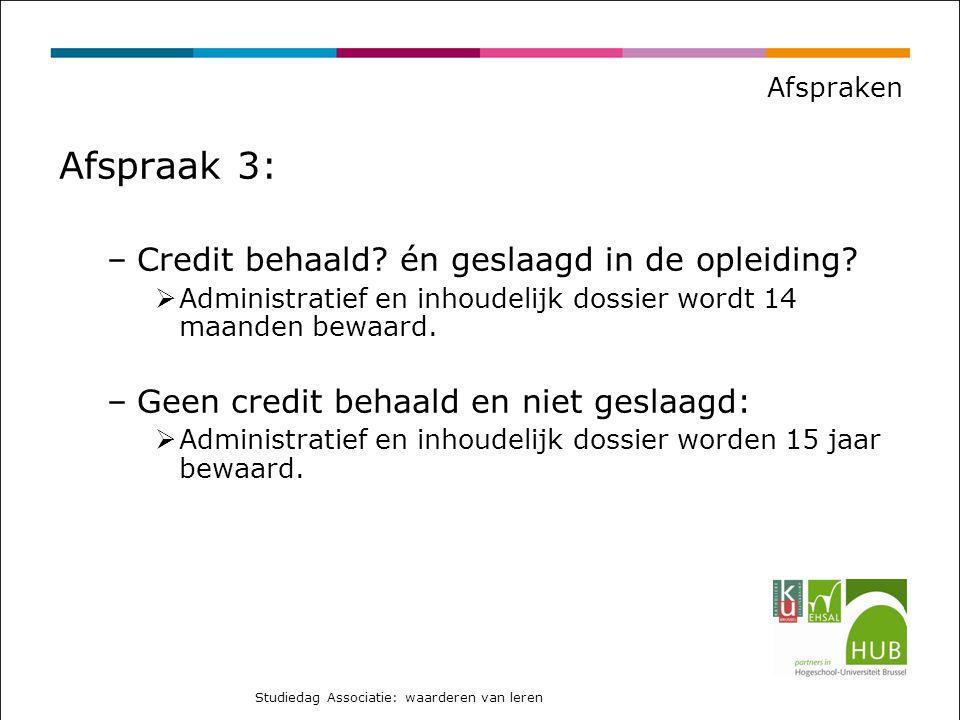Afspraak 3: Credit behaald én geslaagd in de opleiding