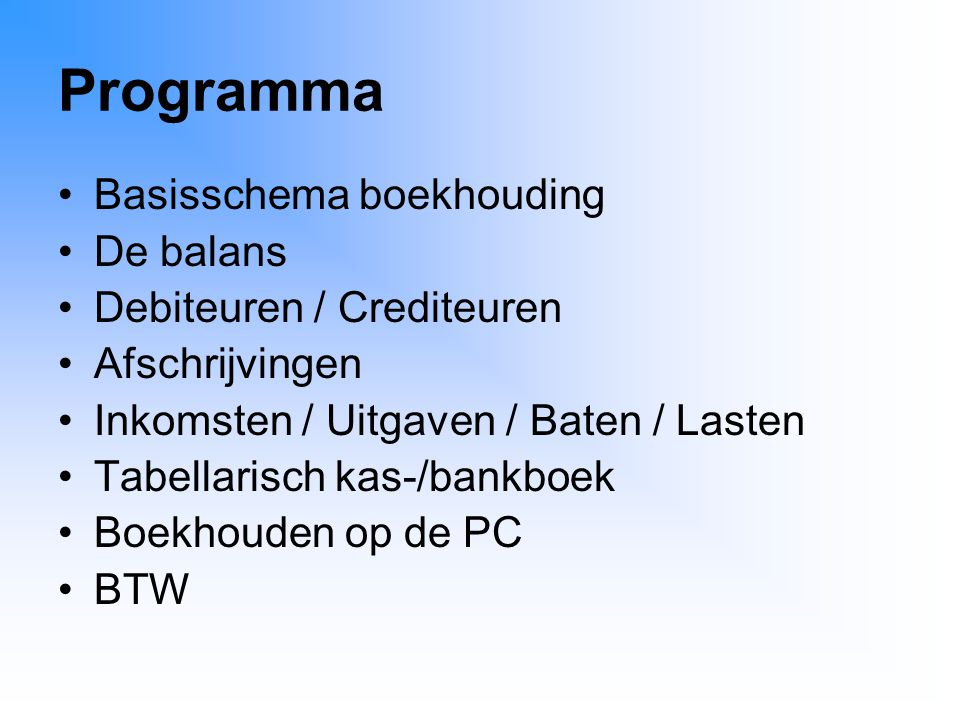 Programma Basisschema boekhouding De balans Debiteuren / Crediteuren