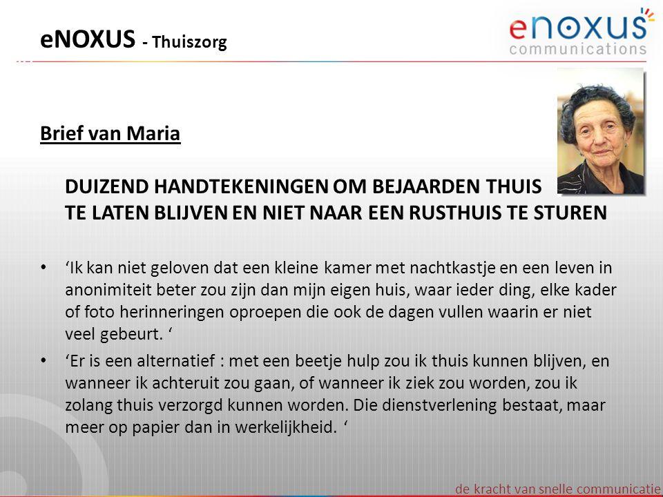 eNOXUS - Thuiszorg Brief van Maria DUIZEND HANDTEKENINGEN OM BEJAARDEN THUIS TE LATEN BLIJVEN EN NIET NAAR EEN RUSTHUIS TE STUREN.