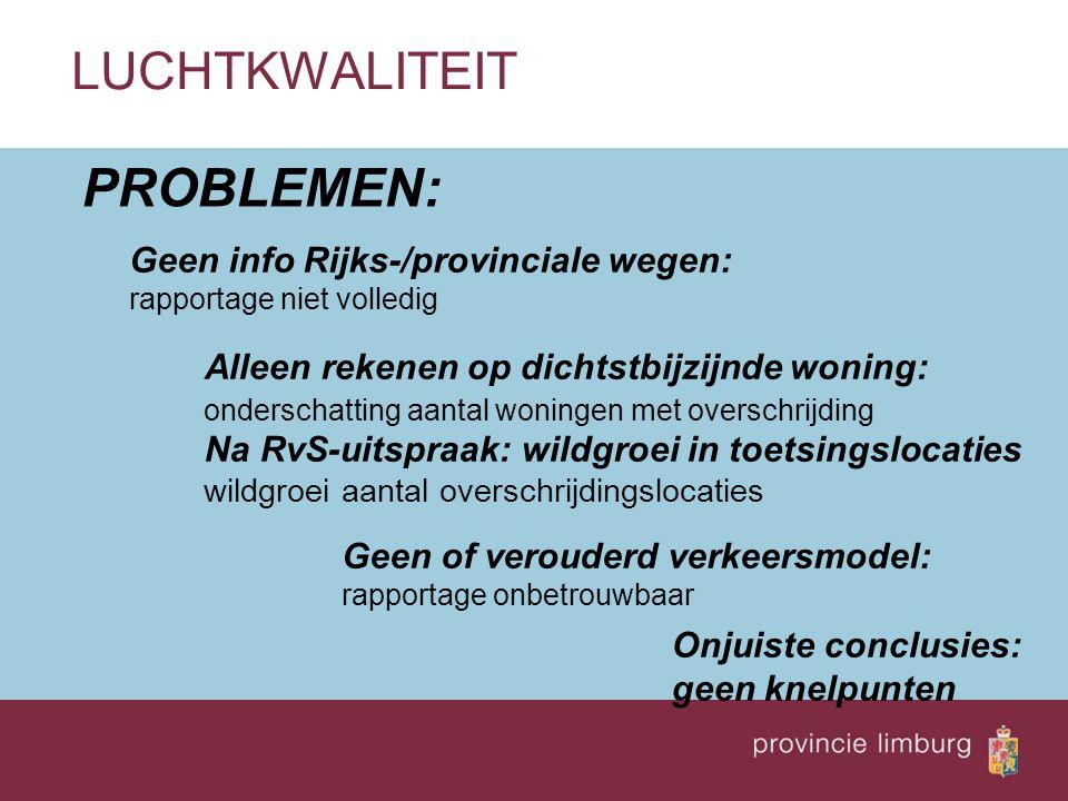 PROBLEMEN: LUCHTKWALITEIT Geen info Rijks-/provinciale wegen: