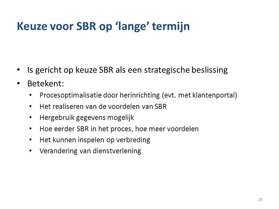 Keuze voor SBR op 'lange' termijn