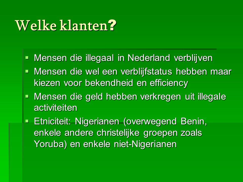 Welke klanten Mensen die illegaal in Nederland verblijven
