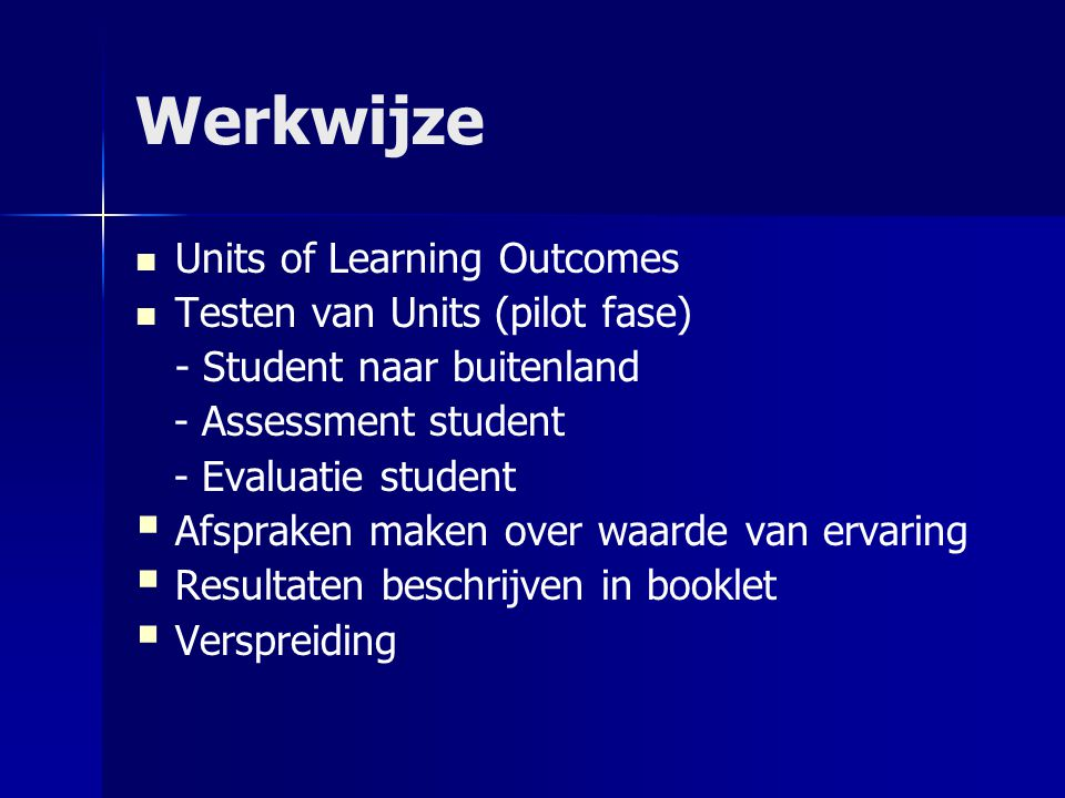 Werkwijze Units of Learning Outcomes Testen van Units (pilot fase)