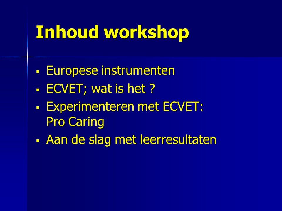 Inhoud workshop Europese instrumenten ECVET; wat is het