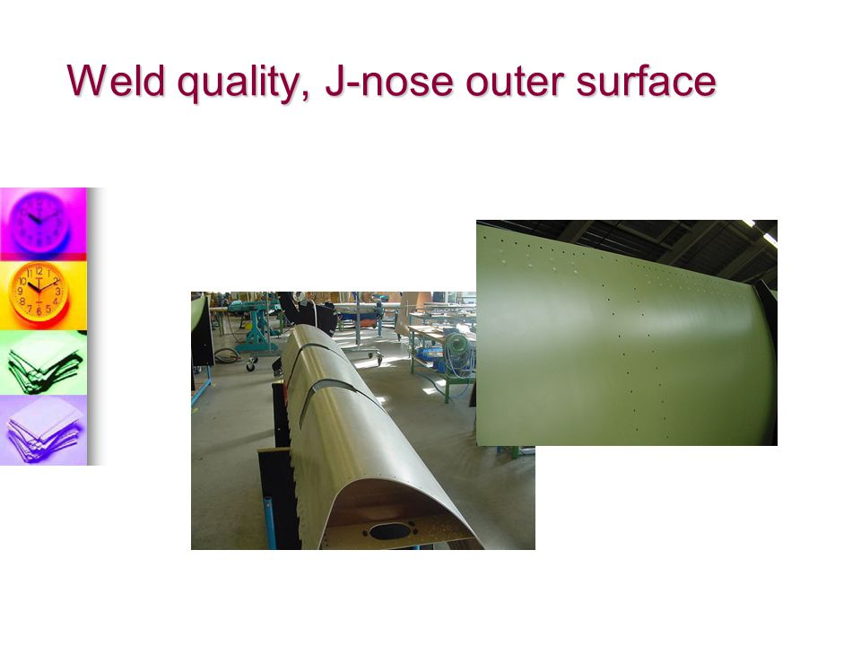 Weld quality, J-nose outer surface