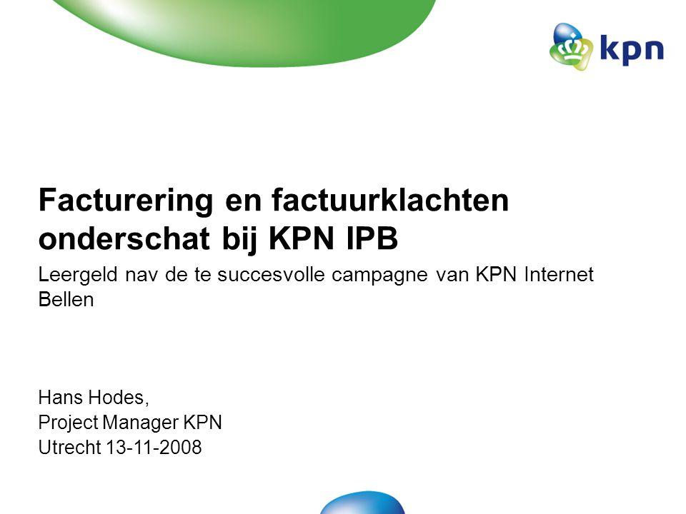 Facturering en factuurklachten onderschat bij KPN IPB