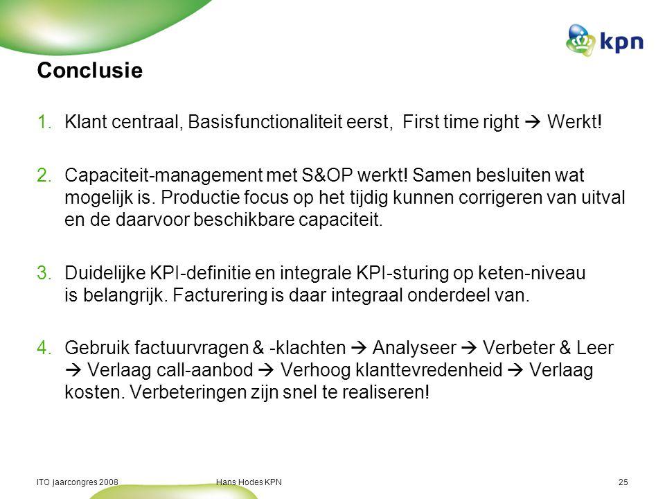 Conclusie Klant centraal, Basisfunctionaliteit eerst, First time right  Werkt!