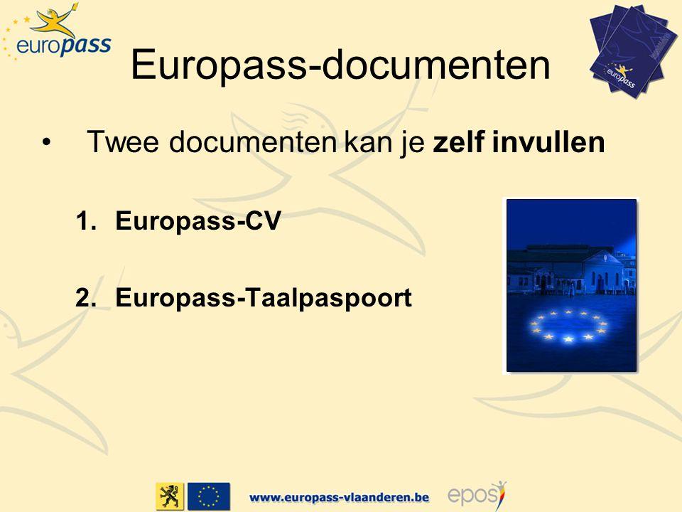 Europass-documenten Twee documenten kan je zelf invullen Europass-CV