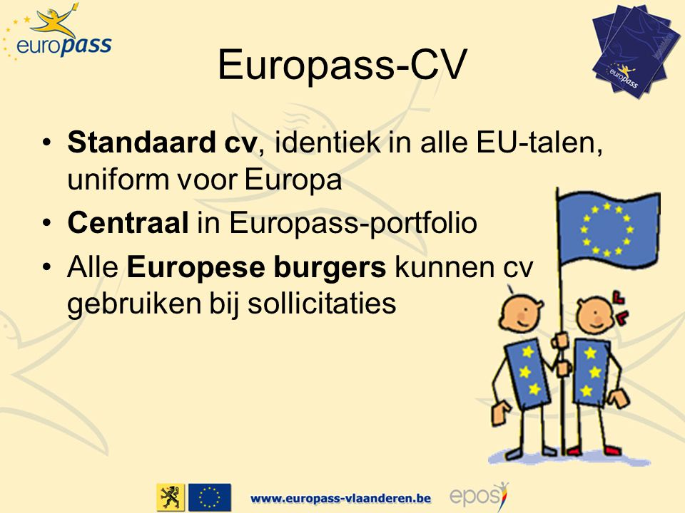 Europass-CV Standaard cv, identiek in alle EU-talen, uniform voor Europa. Centraal in Europass-portfolio.