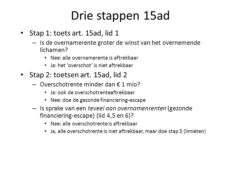 Drie stappen 15ad Stap 1: toets art. 15ad, lid 1