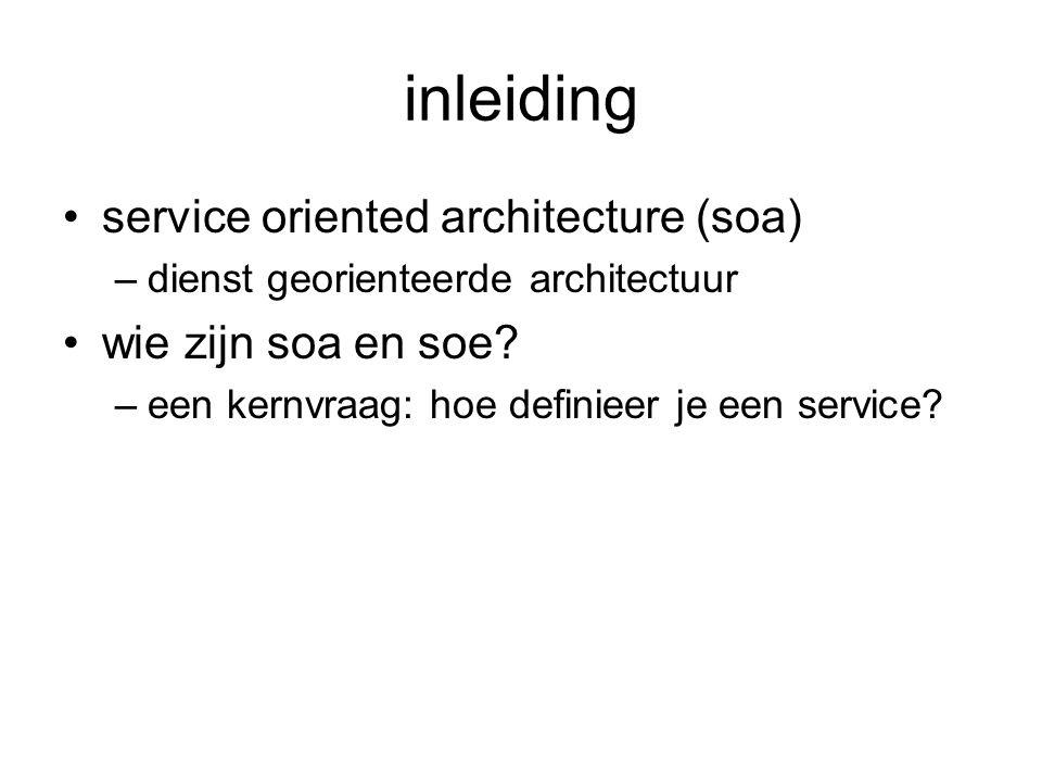 inleiding service oriented architecture (soa) wie zijn soa en soe