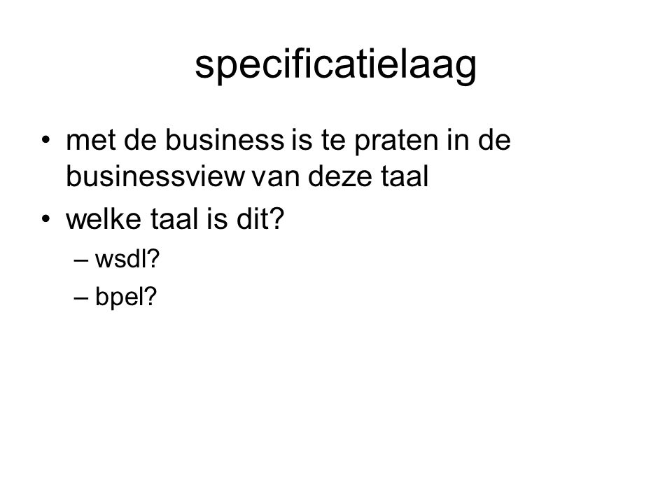 specificatielaag met de business is te praten in de businessview van deze taal. welke taal is dit