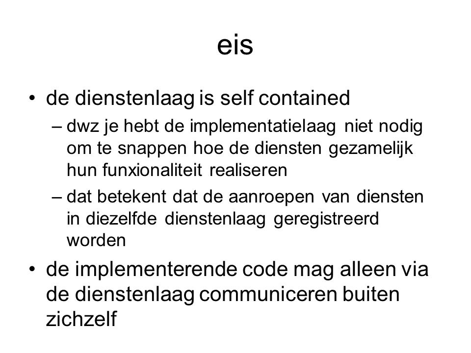 eis de dienstenlaag is self contained