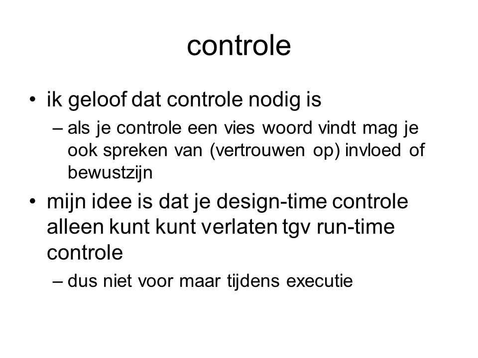 controle ik geloof dat controle nodig is