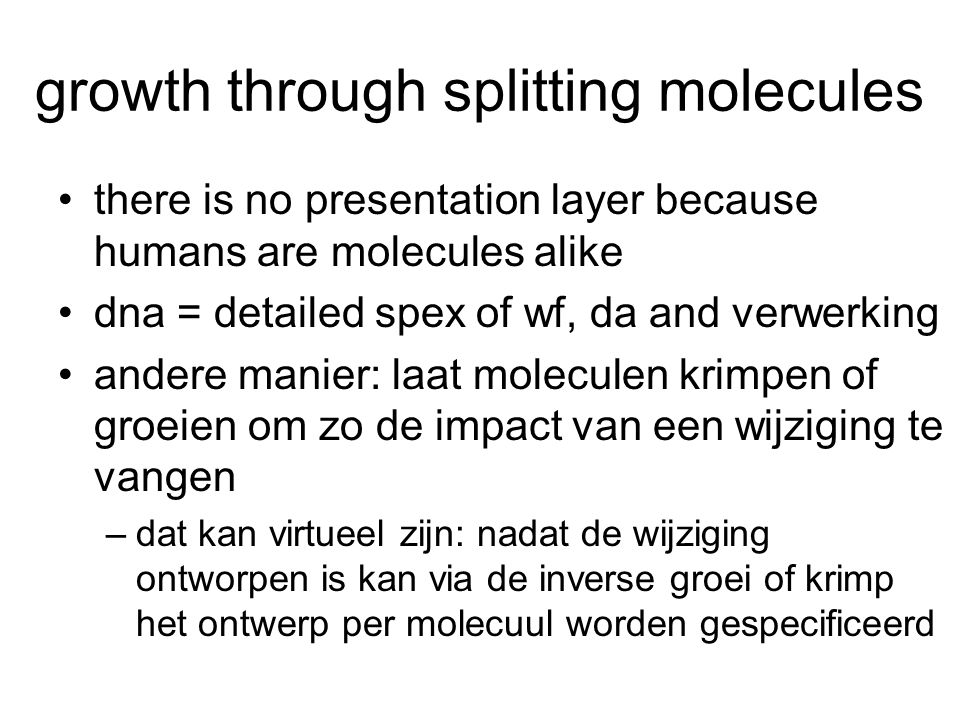 growth through splitting molecules