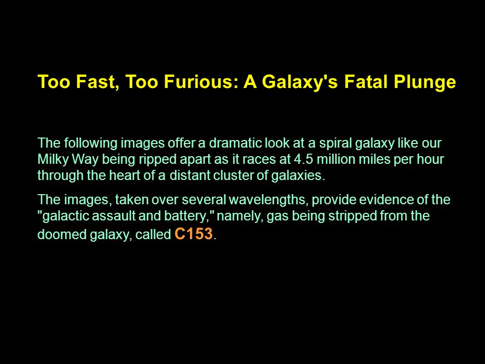 Too Fast, Too Furious: A Galaxy s Fatal Plunge