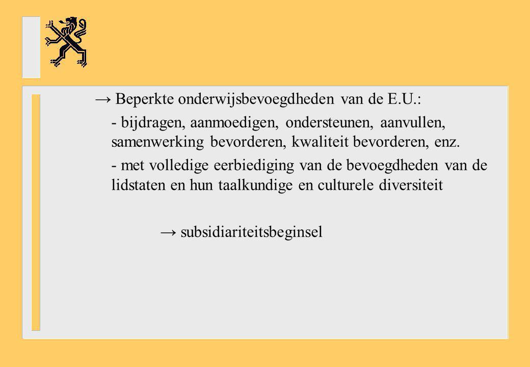 → Beperkte onderwijsbevoegdheden van de E.U.: