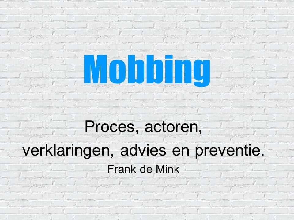 Proces, actoren, verklaringen, advies en preventie. Frank de Mink