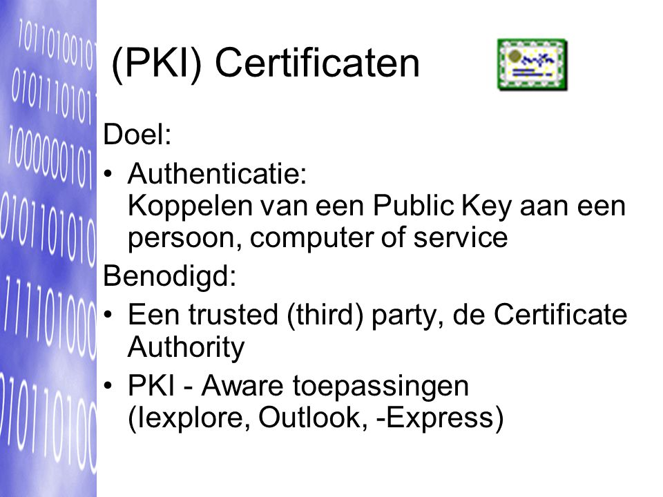 (PKI) Certificaten Doel: