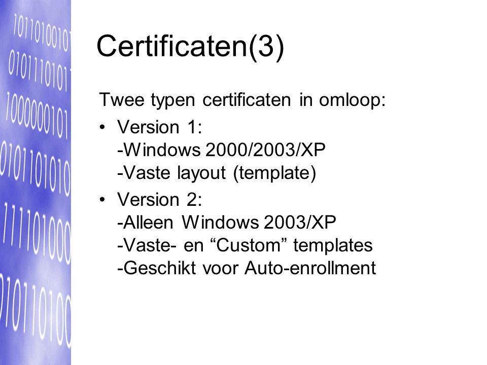 Certificaten(3) Twee typen certificaten in omloop: