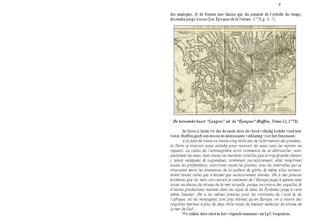 9 des analogies, & de former une chaîne qui, du sommet de l'échelle du temps, decendra jusqu'à nous (Les Époques de la Nature, 1778, p. 3- 7).