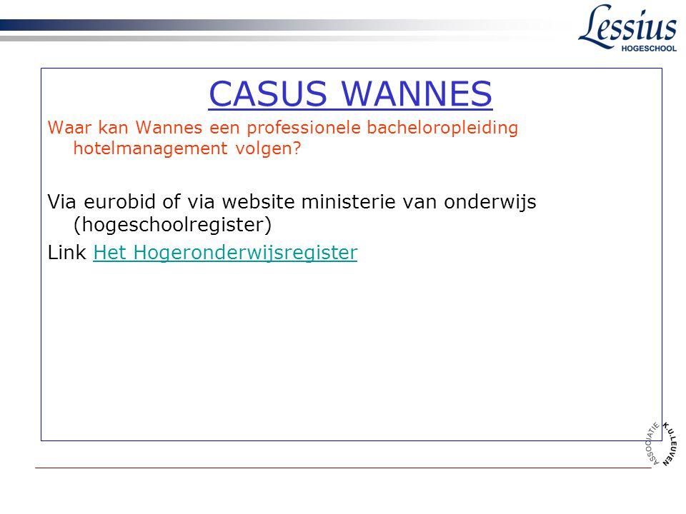 CASUS WANNES Waar kan Wannes een professionele bacheloropleiding hotelmanagement volgen