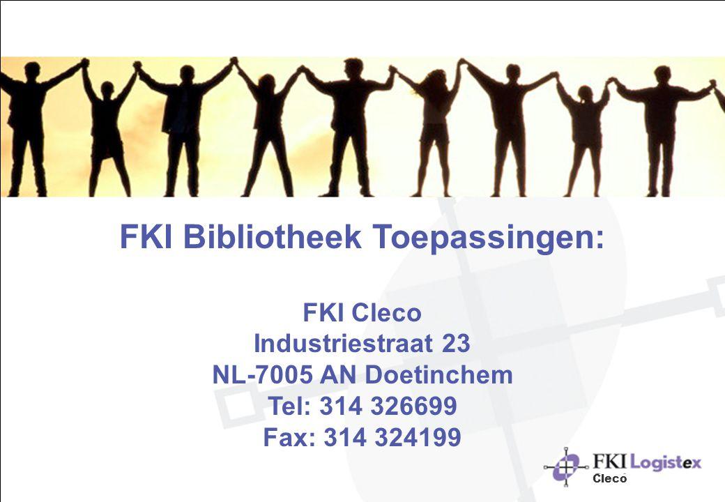 FKI Bibliotheek Toepassingen: FKI Cleco Industriestraat 23 NL-7005 AN Doetinchem Tel: 314 326699 Fax: 314 324199
