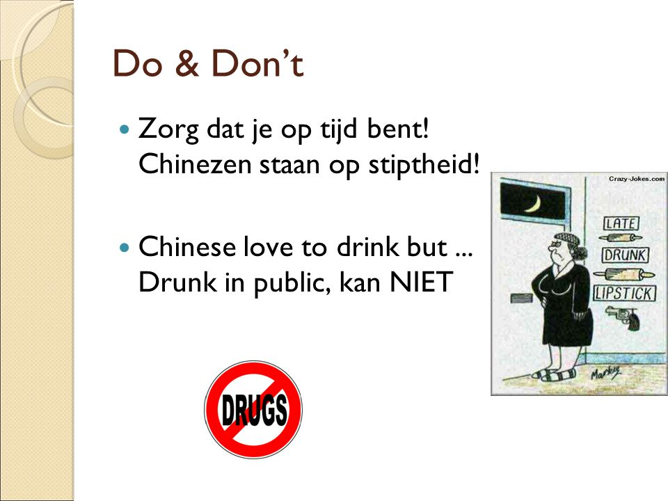 Do & Don't Zorg dat je op tijd bent! Chinezen staan op stiptheid!