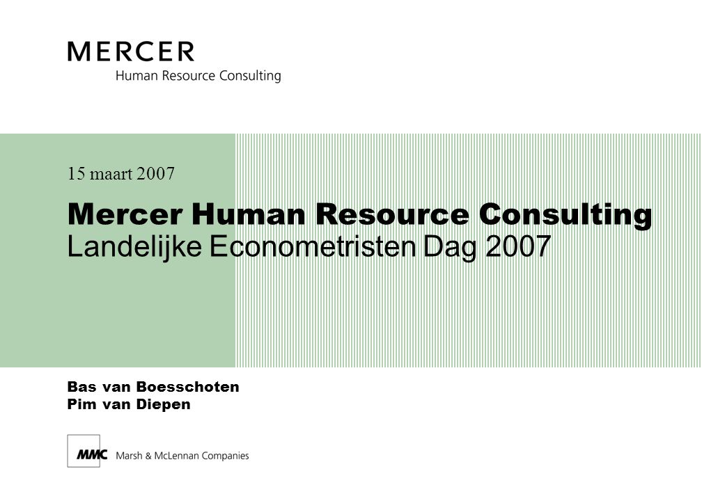 Mercer Human Resource Consulting Landelijke Econometristen Dag 2007