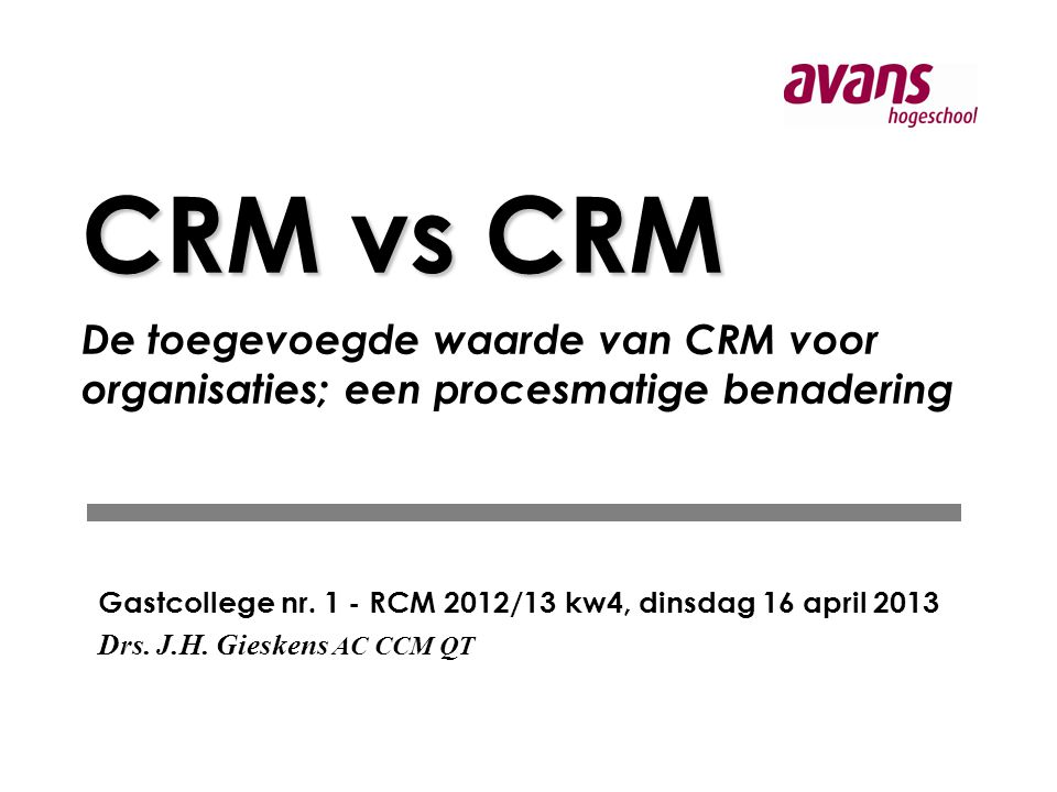 CRM vs CRM De toegevoegde waarde van CRM voor organisaties; een procesmatige benadering