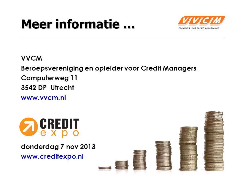 Meer informatie … VVCM. Beroepsvereniging en opleider voor Credit Managers. Computerweg 11. 3542 DP Utrecht.