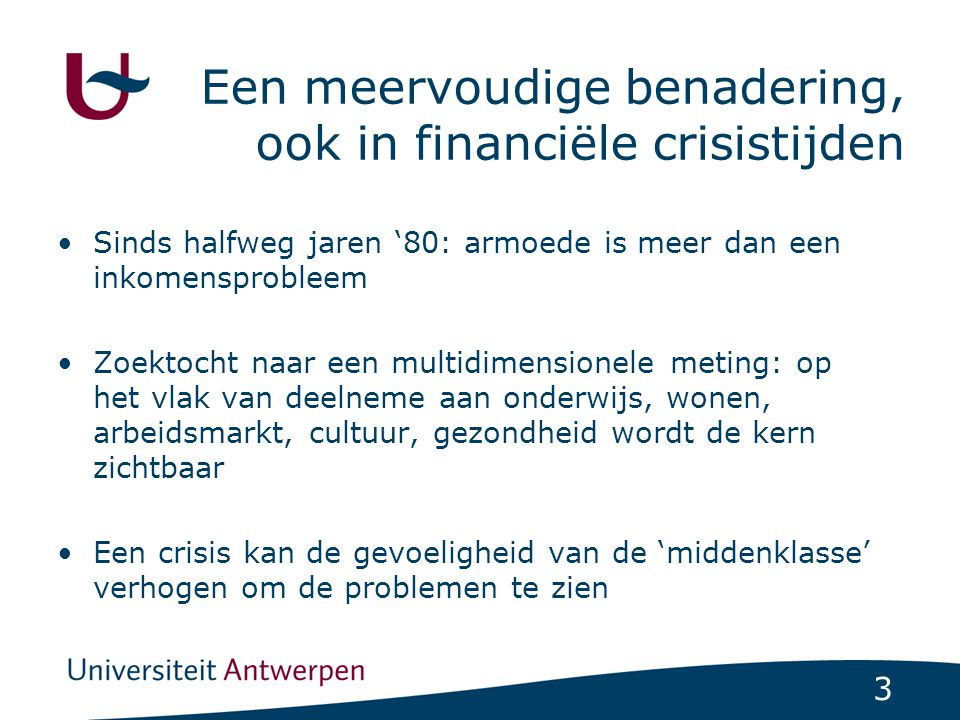 Een meervoudige benadering, ook in financiële crisistijden