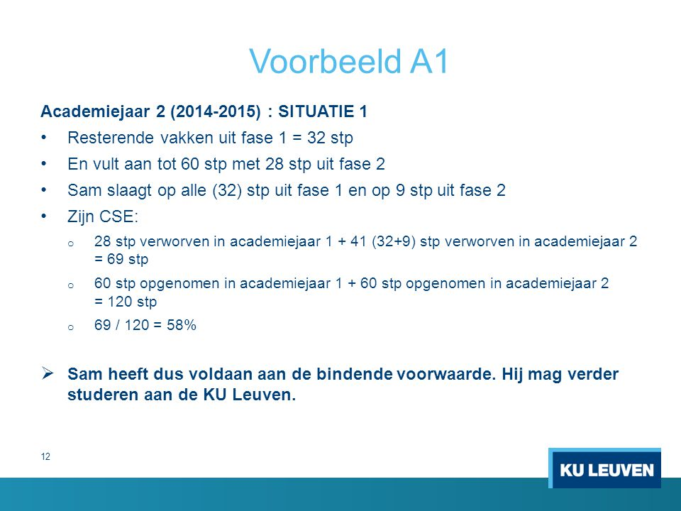 Voorbeeld A1 Academiejaar 2 (2014-2015) : SITUATIE 1