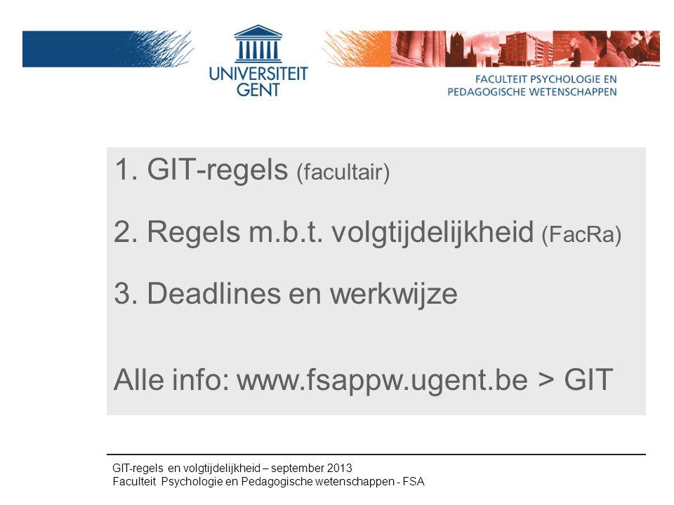 1. GIT-regels (facultair) 2. Regels m.b.t. volgtijdelijkheid (FacRa)
