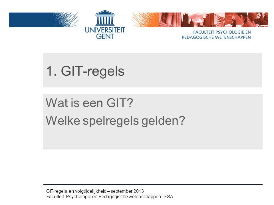 1. GIT-regels Wat is een GIT Welke spelregels gelden