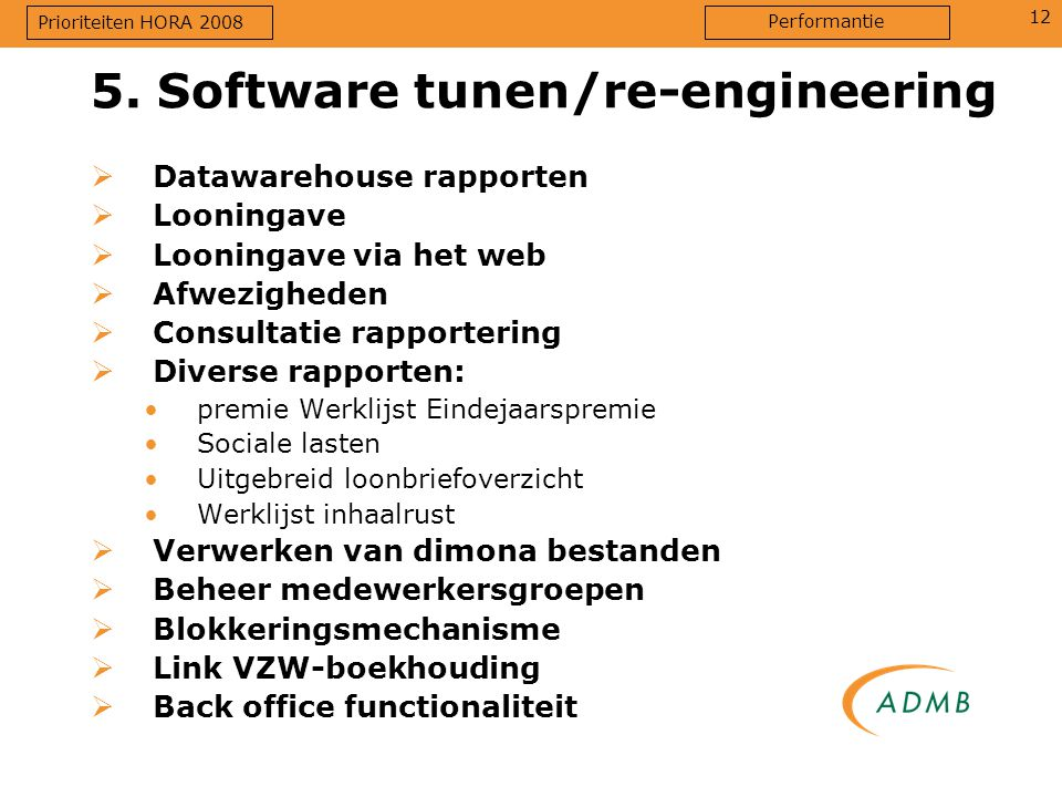 5. Software tunen/re-engineering