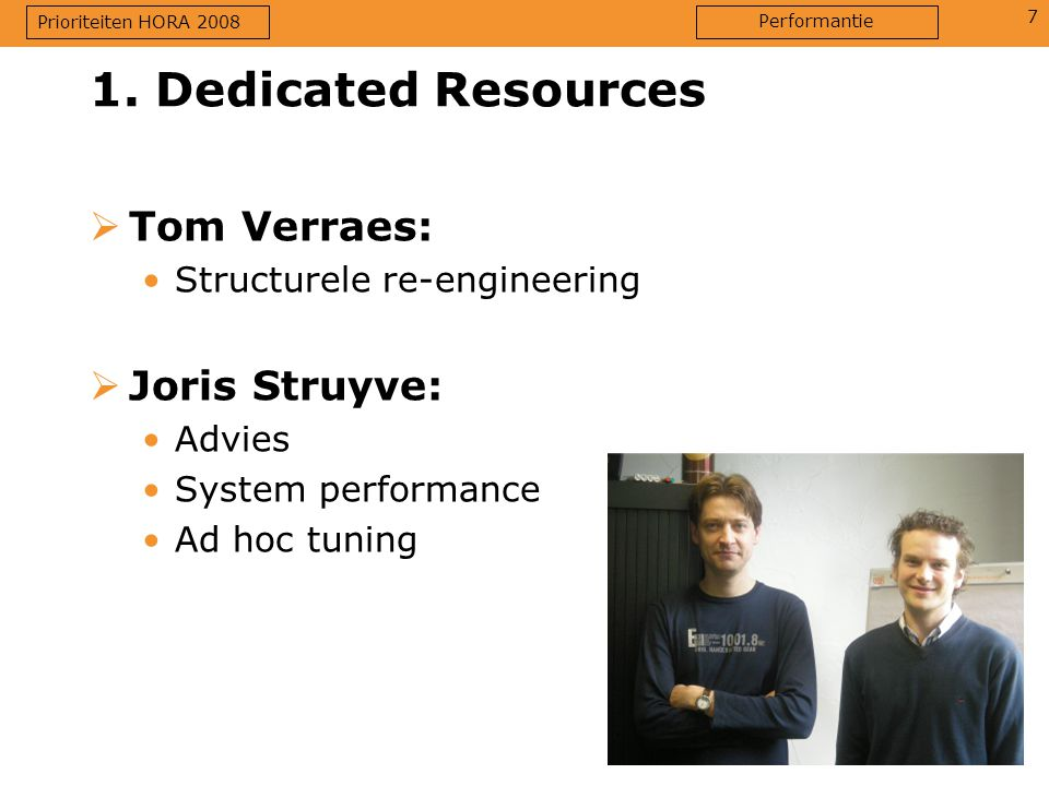 1. Dedicated Resources Tom Verraes: Joris Struyve: